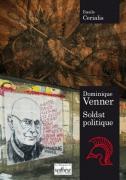 14 - Dominique Venner, soldat politique